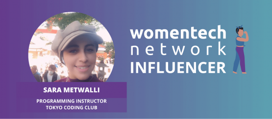 Sara Metwalli, Global Ambassador, Influencer, WomenTech Network