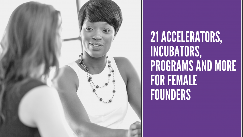 21 Accelerators, Incubators, Programs and More for Female Founders