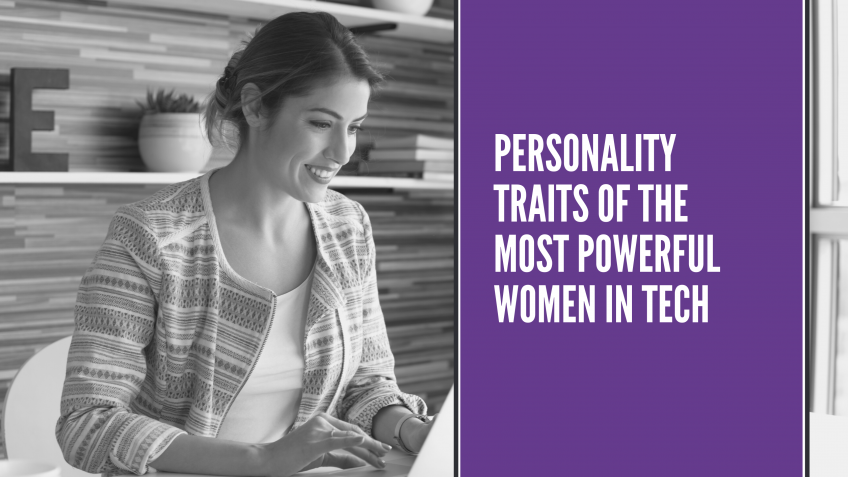 Powerful Women in Tech Personality Traits